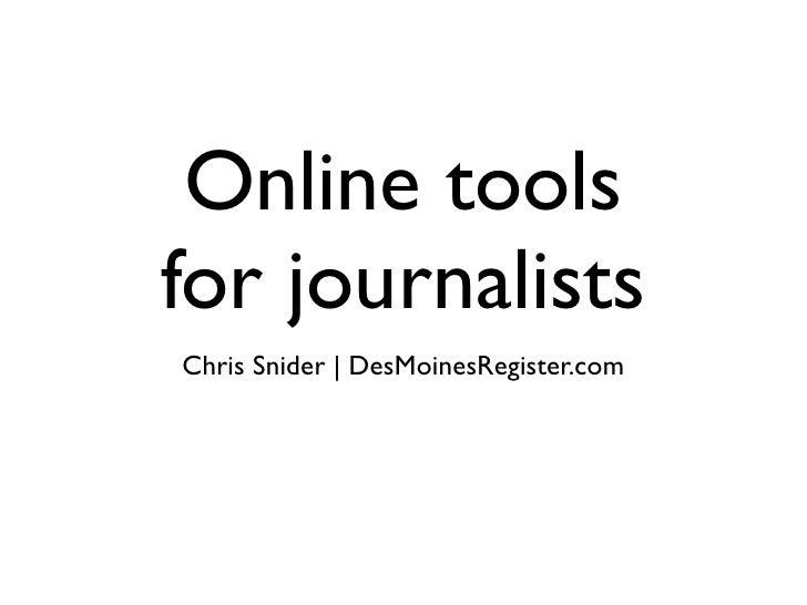 Online tools for journalists Chris Snider | DesMoinesRegister.com