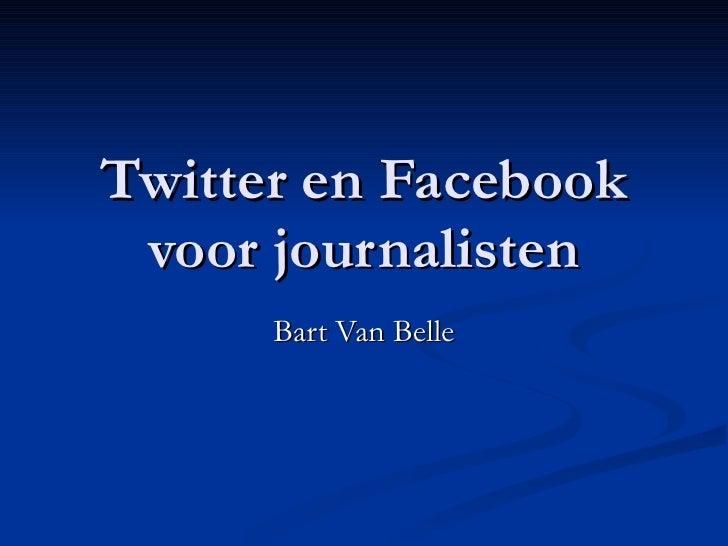 Twitter en Facebook voor journalisten Bart Van Belle