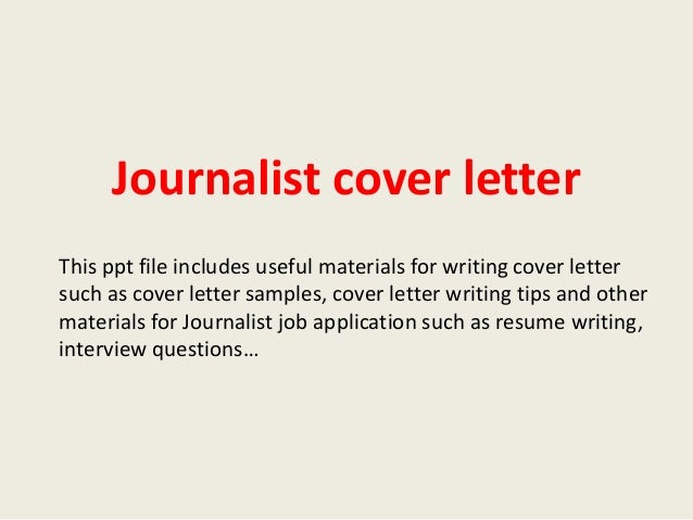 journalist cover letter this ppt file includes useful materials for writing cover letter such as cover - Resume Cover Letter Journalism