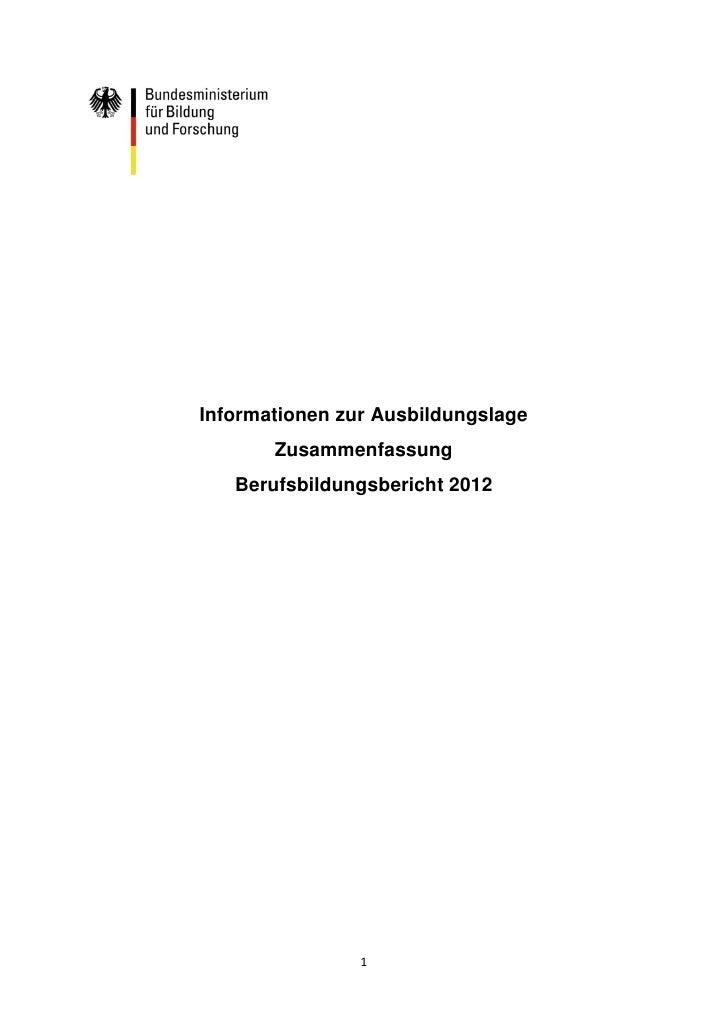 Informationen zur Ausbildungslage       Zusammenfassung   Berufsbildungsbericht 2012                1