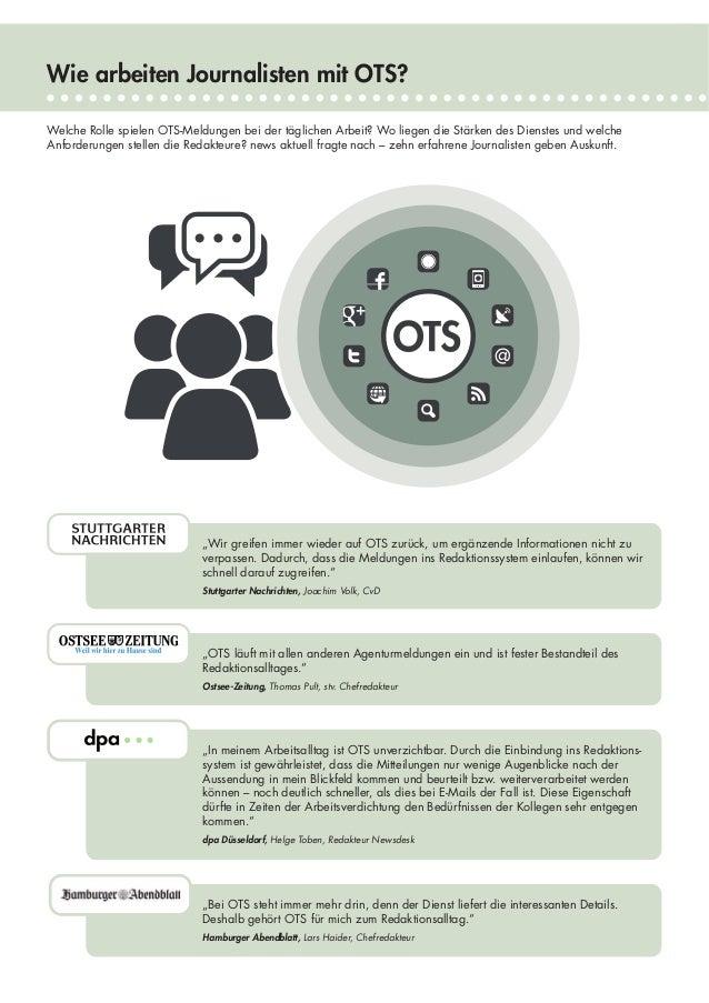 Wie arbeiten Journalisten mit OTS? Welche Rolle spielen OTS-Meldungen bei der täglichen Arbeit? Wo liegen die Stärken des ...