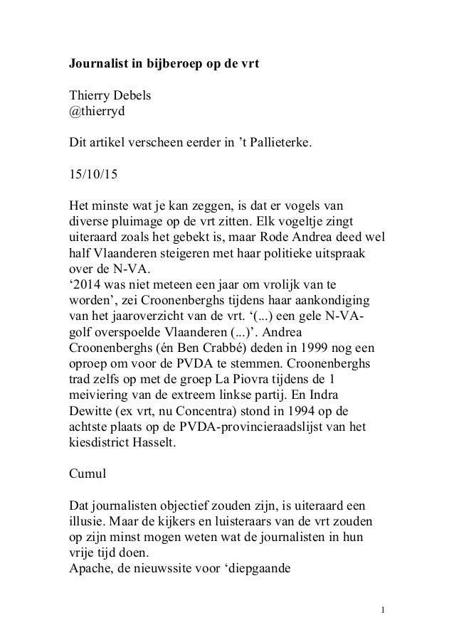 Journalist in bijberoep op de vrt Thierry Debels @thierryd Dit artikel verscheen eerder in 't Pallieterke. 15/10/15 Het mi...