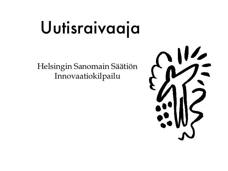 UutisraivaajaHelsingin Sanomain Säätiön    Innovaatiokilpailu