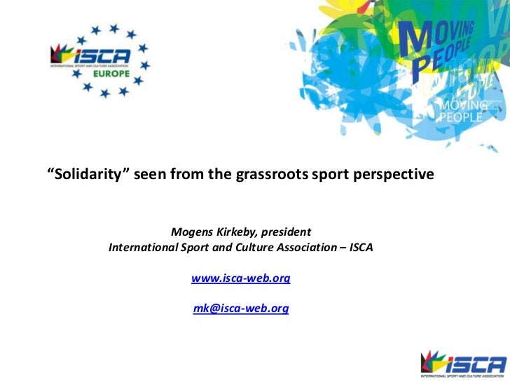"""""""Solidarity"""" seen from the grassroots sport perspective<br />Mogens Kirkeby, president <br />International Sport and Cultu..."""