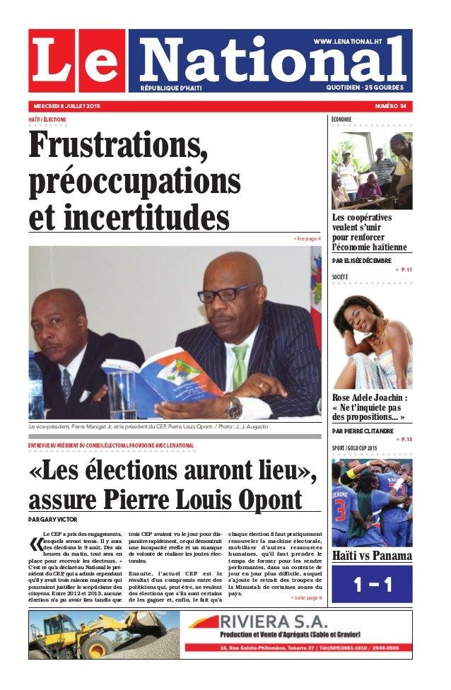 » P. 15 »  P. 11 SPORT/GOLDCUP2015 SOCIÉTÉ » lire page 4 Haïti vs Panama 1 - 1» suite page 6 Les coopératives veulent s'u...