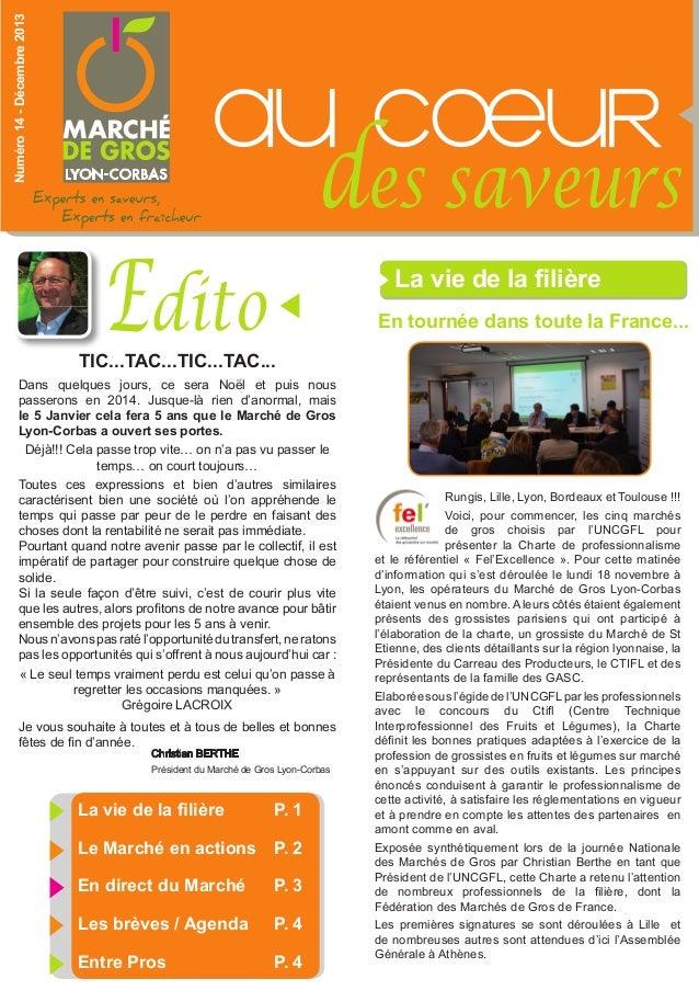 Numéro 14 - Décembre 2013  au cOeur des saveurs  Edito  La vie de la filière En tournée dans toute la France...  TIC...TAC...