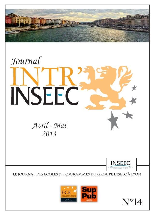 N°14 Avril - Mai 2013 Le journal des Ecoles & Programmes du Groupe INSEEC à Lyon