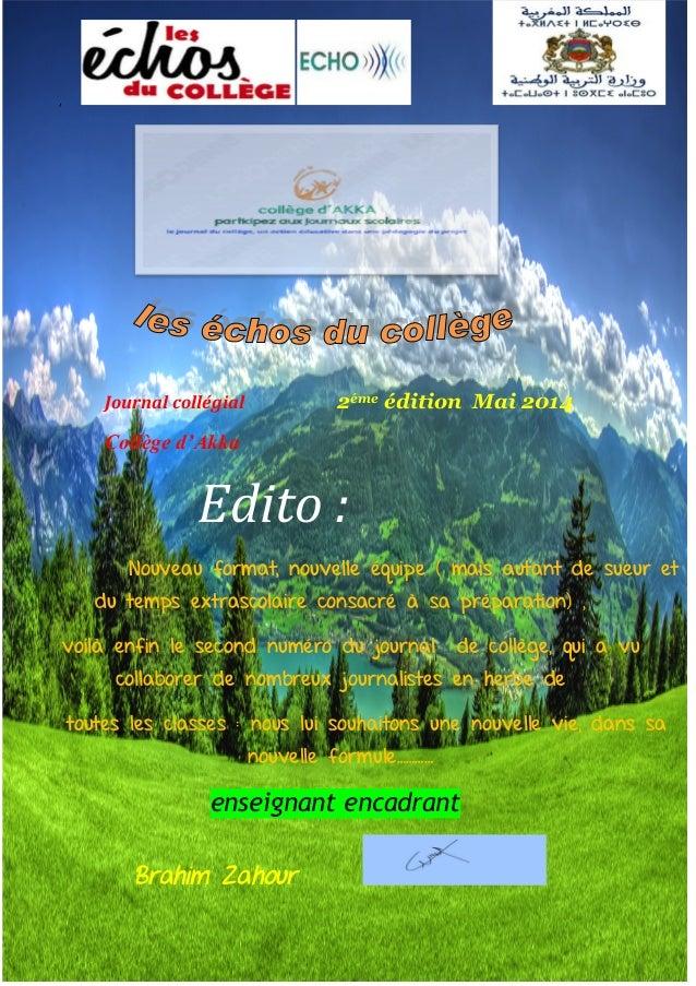 1 , Journal collégial 2éme édition Mai 2014 Collège d'Akka Edito : Nouveau format, nouvelle équipe ( mais autant de sueur ...