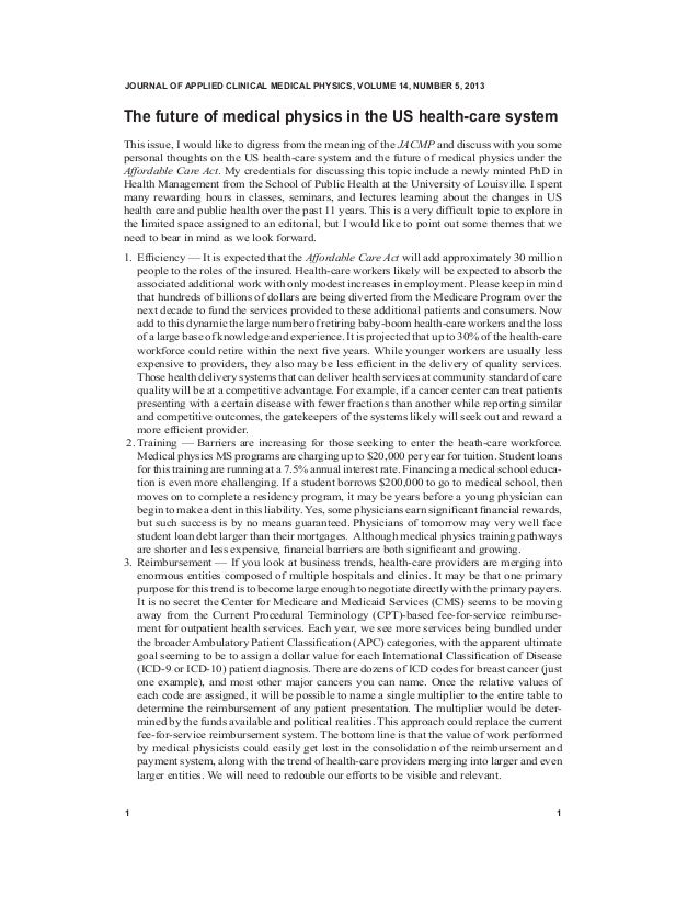JOURNAL OF APPLIED CLINICAL MEDICAL PHYSICS, VOLUME 14, NUMBER 5, 2013  The future of medical physics in the US health-car...