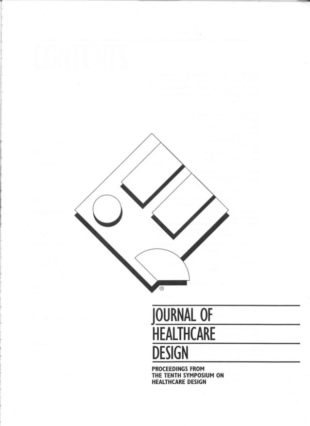 ?  t I  'l  ,; I  OURNAL OF  HEAIHCARE DESIGN PROCEEDINGS FROM  THE TENTH SYMPOSIUM ON HEALTHCARE DESIGN