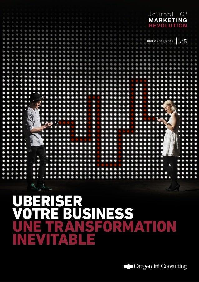 UBERISER VOTRE BUSINESS UNE TRANSFORMATION INEVITABLE #5HIVER 2015/2016