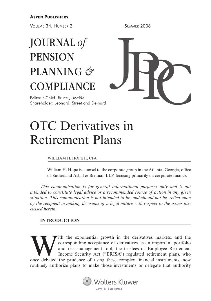 VOLUME 34, NUMBER 2                                 SUMMER 2008    JOURNAL of PENSION PLANNING & COMPLIANCE Editor-in-Chie...