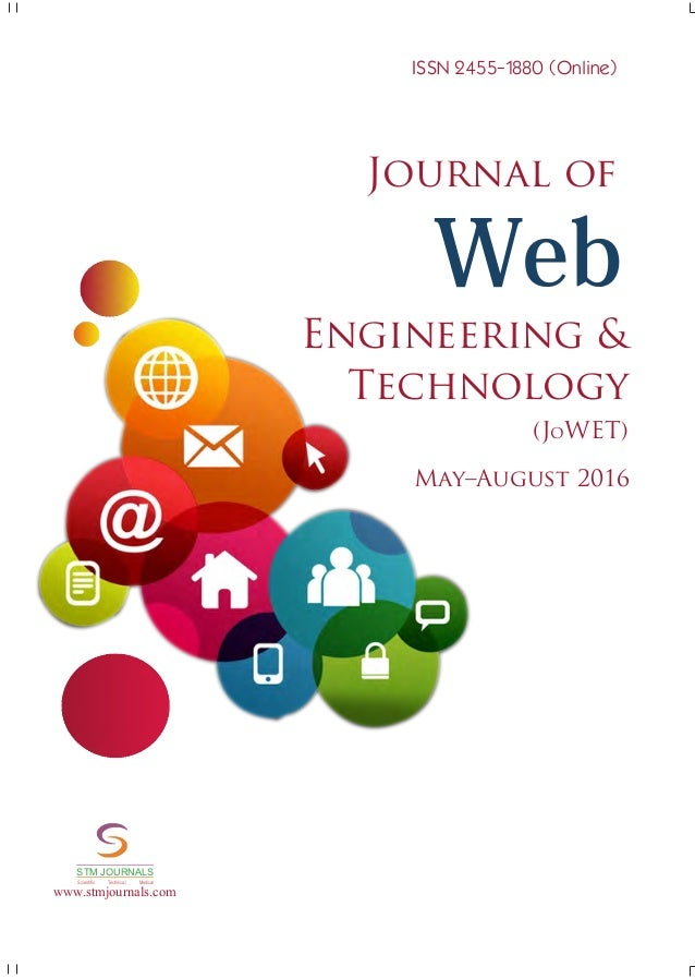 Journal of (JoWET) May–August 2016 Web Engineering  Technology ISSN 2455-1880 (Online) www.stmjournals.com STM JOURNALS Sc...