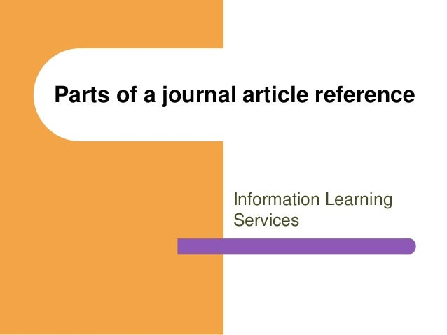 Information Learning Services Parts of a journal article reference