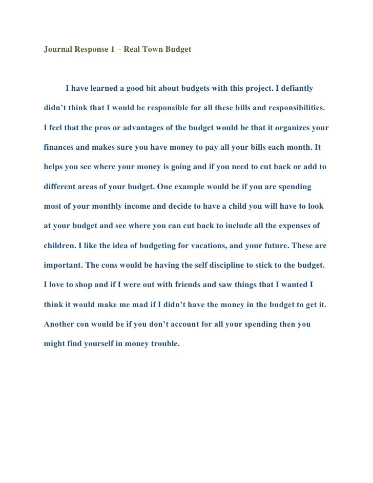 Journal Response 1 – Real Town Budget<br />I have learned a good bit about budgets with this project. I defiantly didn't t...