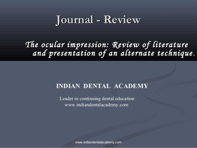 Journal - Review The ocular impression: Review of literature and presentation of an alternate technique .  INDIAN DENTAL A...