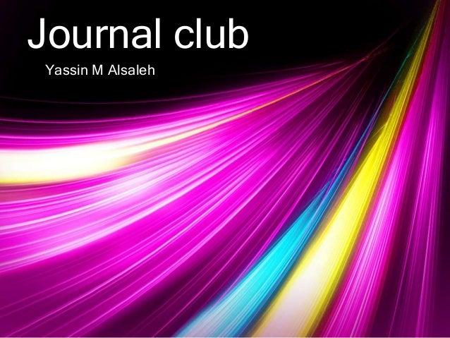 Journal club  Yassin M Alsaleh