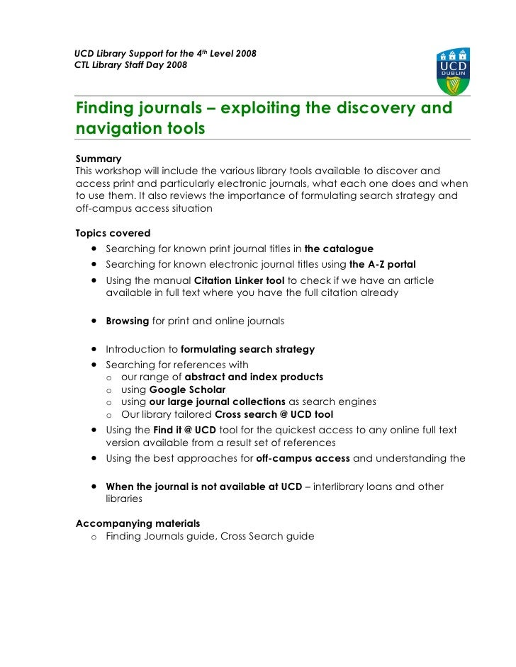 UCD Library Support for the 4th Level 2008 CTL Library Staff Day 2008    Finding journals – exploiting the discovery and n...