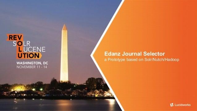 Edanz Journal Selector, A Prototype based on Solr/Nutch/Hadoop: Presented by Liang Shen, European Bioinformatics Institute Slide 2