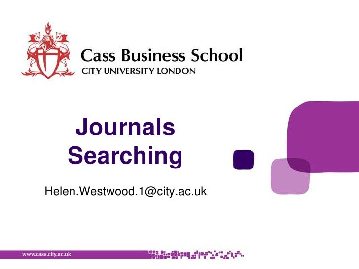 Journals Searching<br />Helen.Westwood.1@city.ac.uk<br />