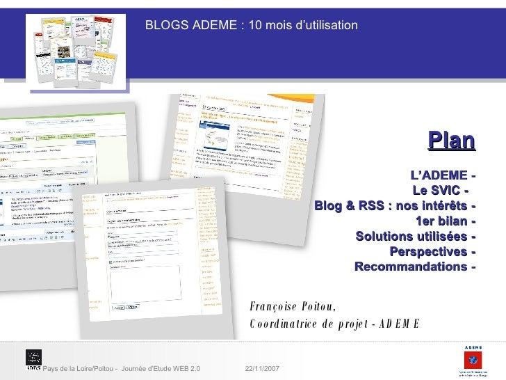 Françoise Poitou,  Coordinatrice de projet - ADEME   Plan L'ADEME - Le SVIC -  Blog & RSS : nos intérêts - 1er bilan - Sol...