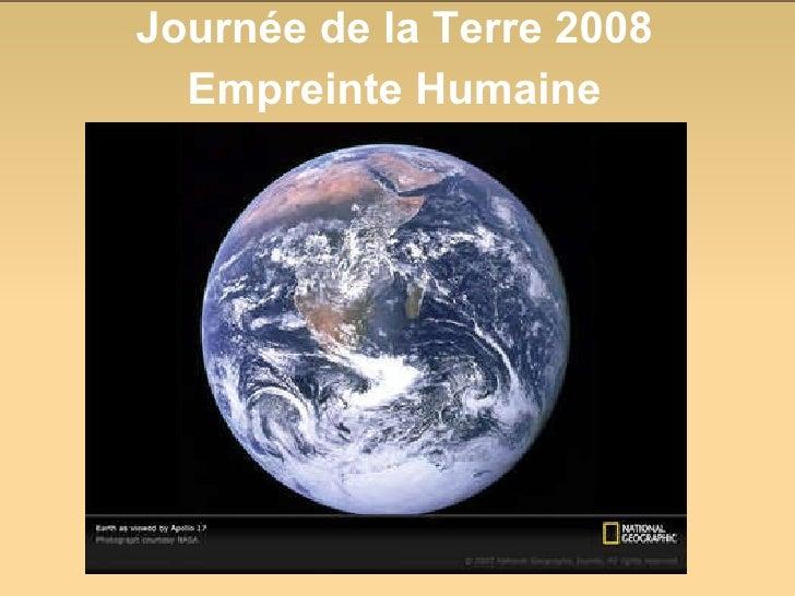 Journée de la Terre 2008 Empreinte Humaine