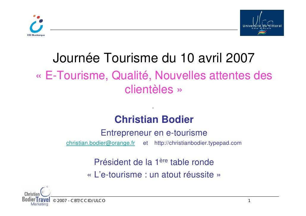 Journée Tourisme du 10 avril 2007 « E-Tourisme, Qualité, Nouvelles attentes des                 clientèles »              ...