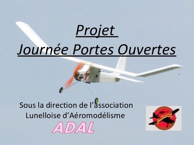 Projet Journée Portes Ouvertes  Sous la direction de l'association Lunelloise d'Aéromodélisme