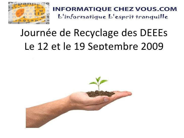 Journée de Recyclage des DEEEs Le 12 et le 19 Septembre 2009