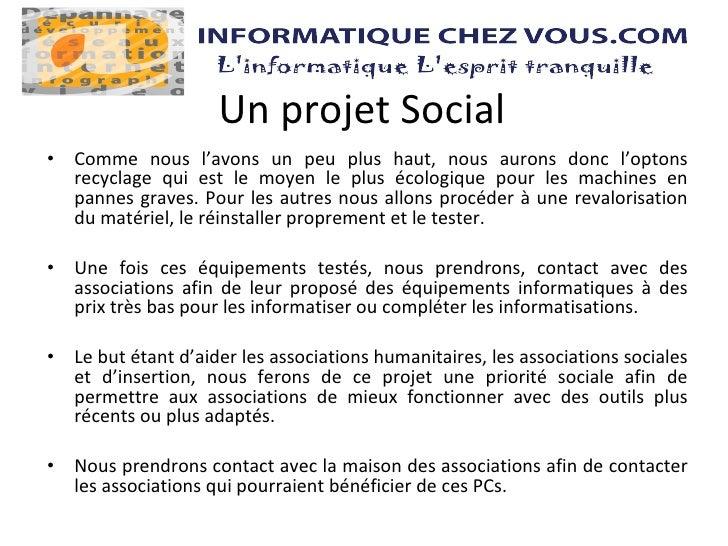 Un projet Social <ul><li>Comme nous l'avons un peu plus haut, nous aurons donc l'optons recyclage qui est le moyen le plus...