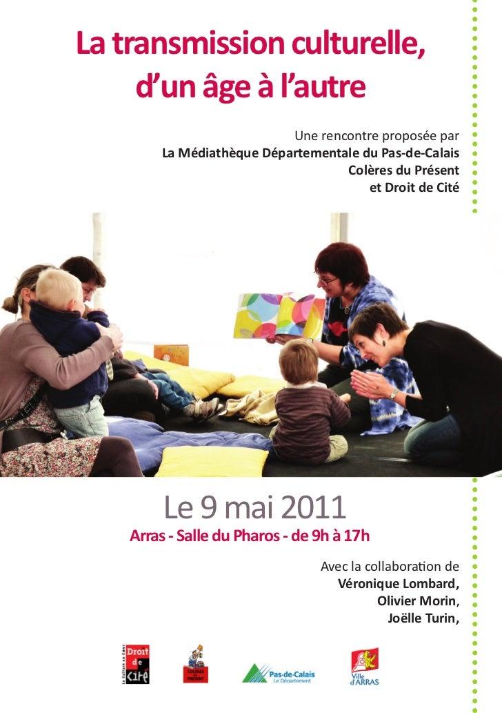 La transmission culturelle,     d'un âge à l'autre                           Une rencontre proposée par        La Médiathè...