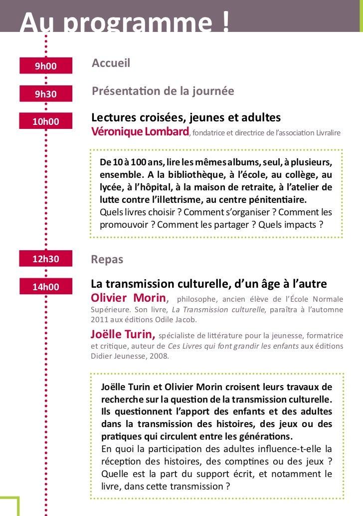 Au programme ! 9h00   Accueil 9h30   Présentation de la journée10h00   Lectures croisées, jeunes et adultes        Véroniq...