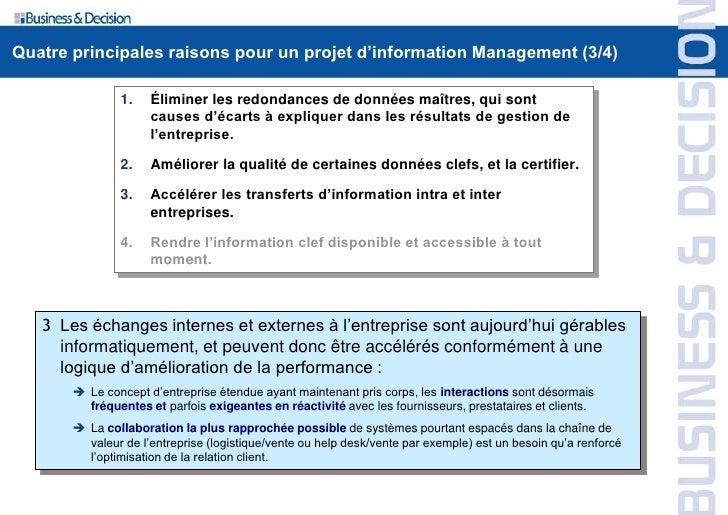 Quatre principales raisons pour un projet d'information Management (3/4)                 1.    Éliminer les redondances de...