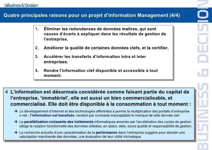 Quatre principales raisons pour un projet d'information Management (4/4)                   1.    Éliminer les redondances ...