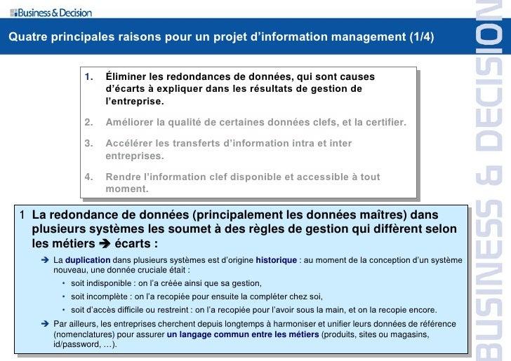 Quatre principales raisons pour un projet d'information management (1/4)                   1.    Éliminer les redondances ...
