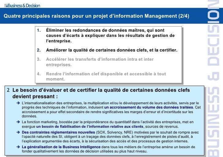 Quatre principales raisons pour un projet d'information Management (2/4)                   1.   Éliminer les redondances d...