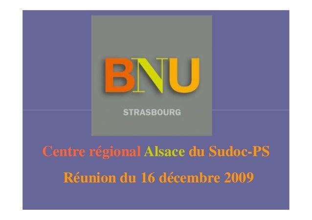 Centre régional Alsace du Sudoc-PS Réunion du 16 décembre 2009