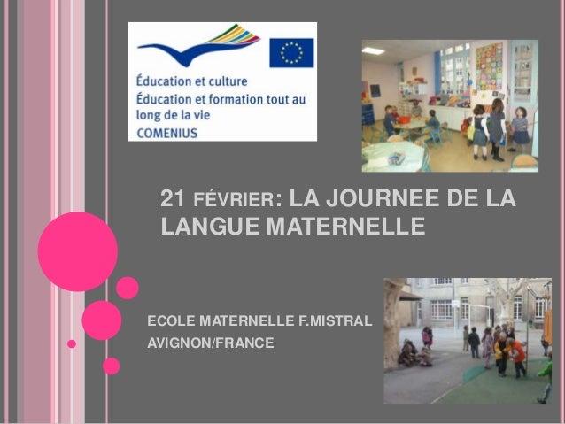 21 FÉVRIER: LA JOURNEE DE LALANGUE MATERNELLEECOLE MATERNELLE F.MISTRALAVIGNON/FRANCE