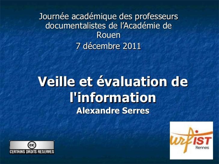 Veille et évaluation de l'information Alexandre Serres Journée académique des professeurs documentalistes de l'Académie de...