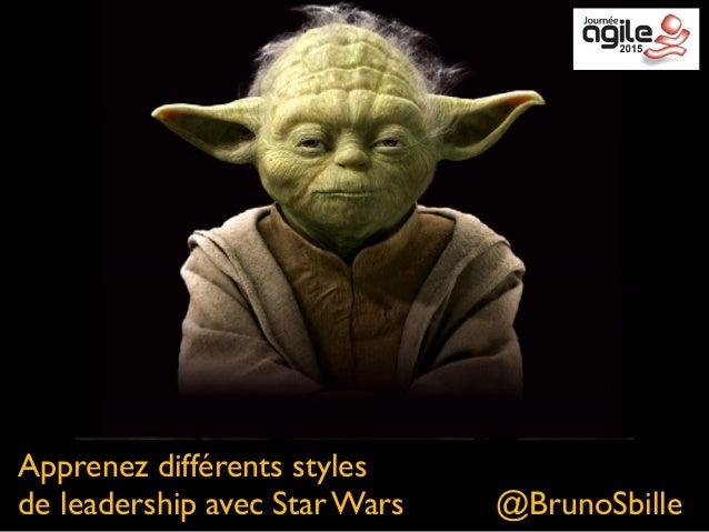 Apprenez différents styles de leadership avec Star Wars         @BrunoSbille