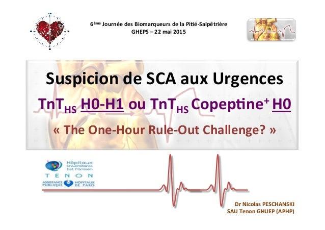 6ème  Journée  des  Biomarqueurs  de  la  Pi4é-‐Salpêtrière   GHEPS  –  22  mai  2015   Suspicion...