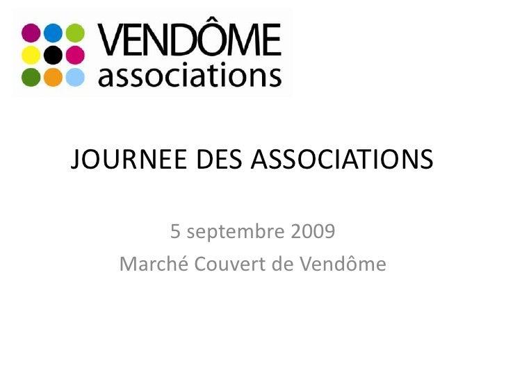 JOURNEE DES ASSOCIATIONS<br />5 septembre 2009<br />Marché Couvert de Vendôme <br />
