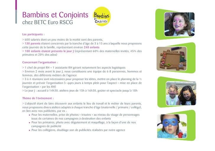 Bambins et Conjointschez BETC Euro RSCGLes participants :> 600 salariés dont un peu moins de la moitié sont des parents,> ...