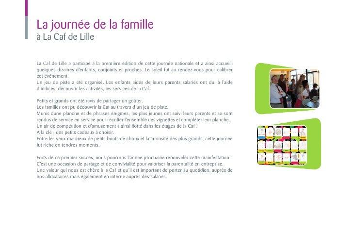 La journée de la familleà La Caf de LilleLa Caf de Lille a participé à la première édition de cette journée nationale et a...