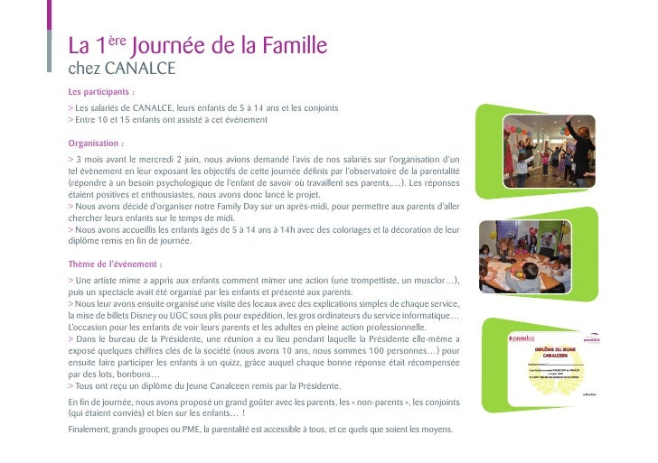 La 1ère Journée de la Famillechez CANALCELes participants :> Les salariés de CanalCE, leurs enfants de 5 à 14 ans et les c...