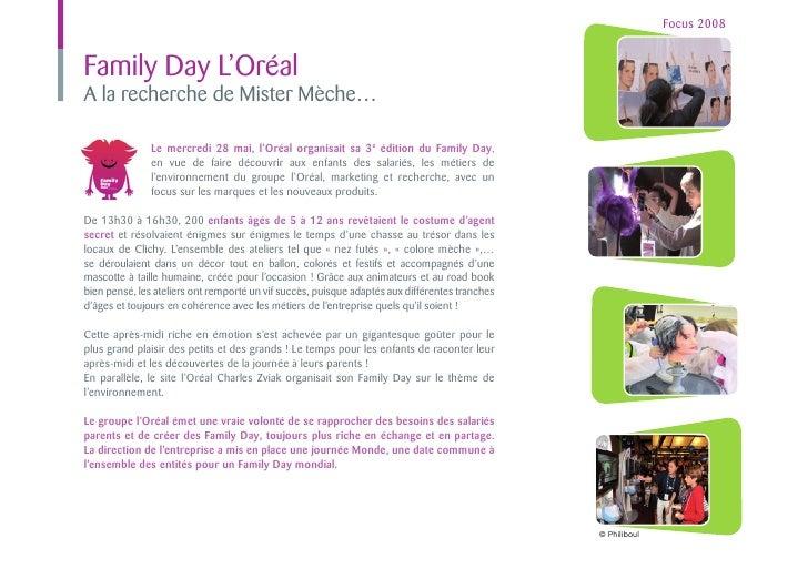 Focus 2008Family Day L'OréalA la recherche de Mister Mèche…               Le mercredi 28 mai, l'Oréal organisait sa 3e édi...