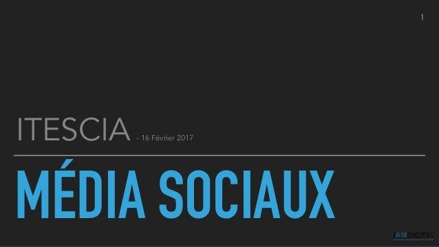 MÉDIA SOCIAUX 1 ITESCIA - 16 Février 2017