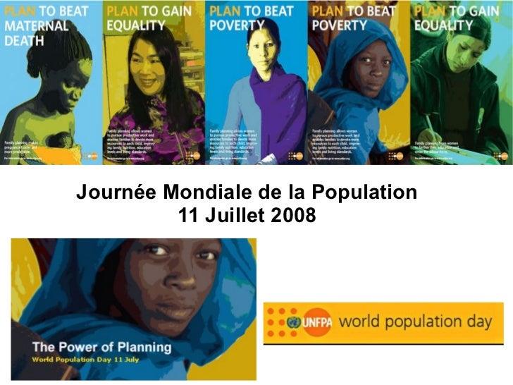 Journée Mondiale de la Population 11 Juillet 2008