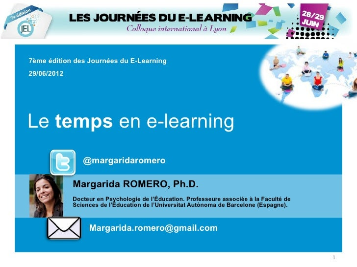 7ème édition des Journées du E-Learning29/06/2012Le temps en e-learning                @margaridaromero             Margar...