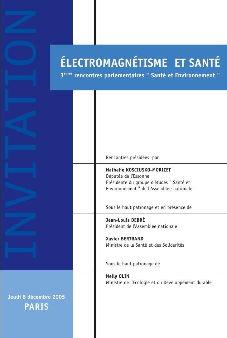 """INVITATION                      ÉLECTROMAGNÉTISME ET SANTÉ                      3èmes rencontres parlementaires """" Santé et..."""